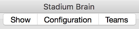 Show, Configuration, Teams. The three sections of Stadium Brain